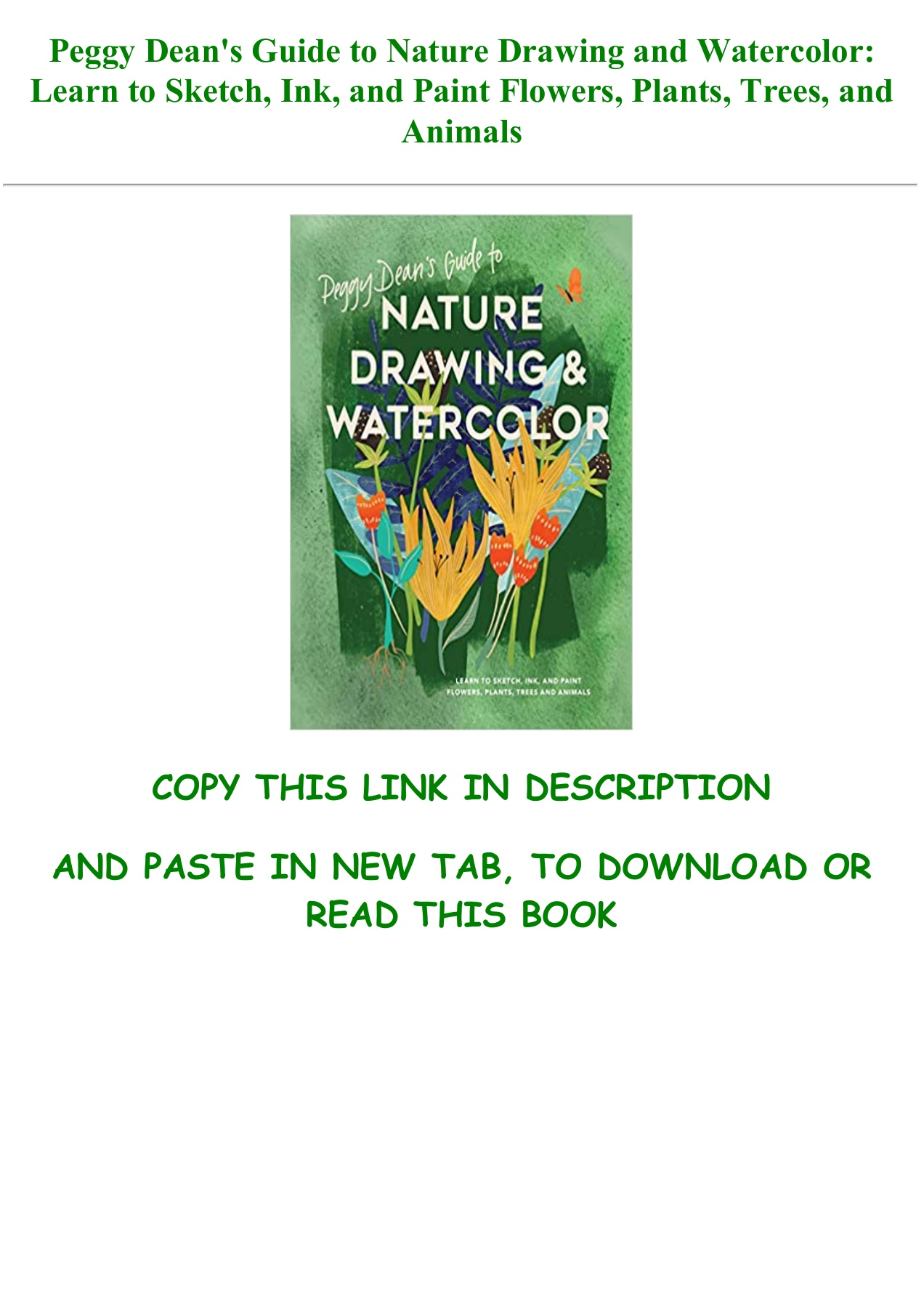Download Pdf Peggy Dean S Guide To Nature Drawing And Watercolor Learn To Sketch Ink And Paint Flowers Plants Trees And Animals For Any Device Pages 1 1 Text Version Anyflip