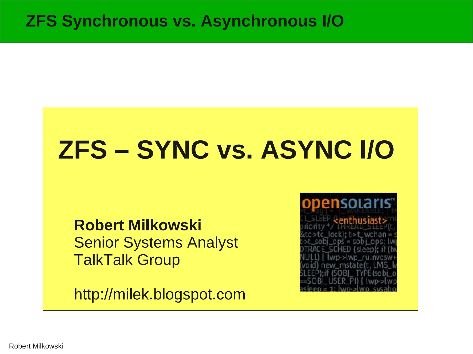 ZFS – SYNC vs  ASYNC I/O - UKOUG Pages 1 - 13 - Text Version