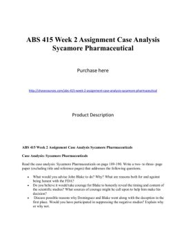 2 assignments case week2 1415 Read this essay on abs 415 week 2 assignment case analysissycamore pharmaceuticals come browse our large digital warehouse of free sample essays get the knowledge you need in order to pass your classes and more.