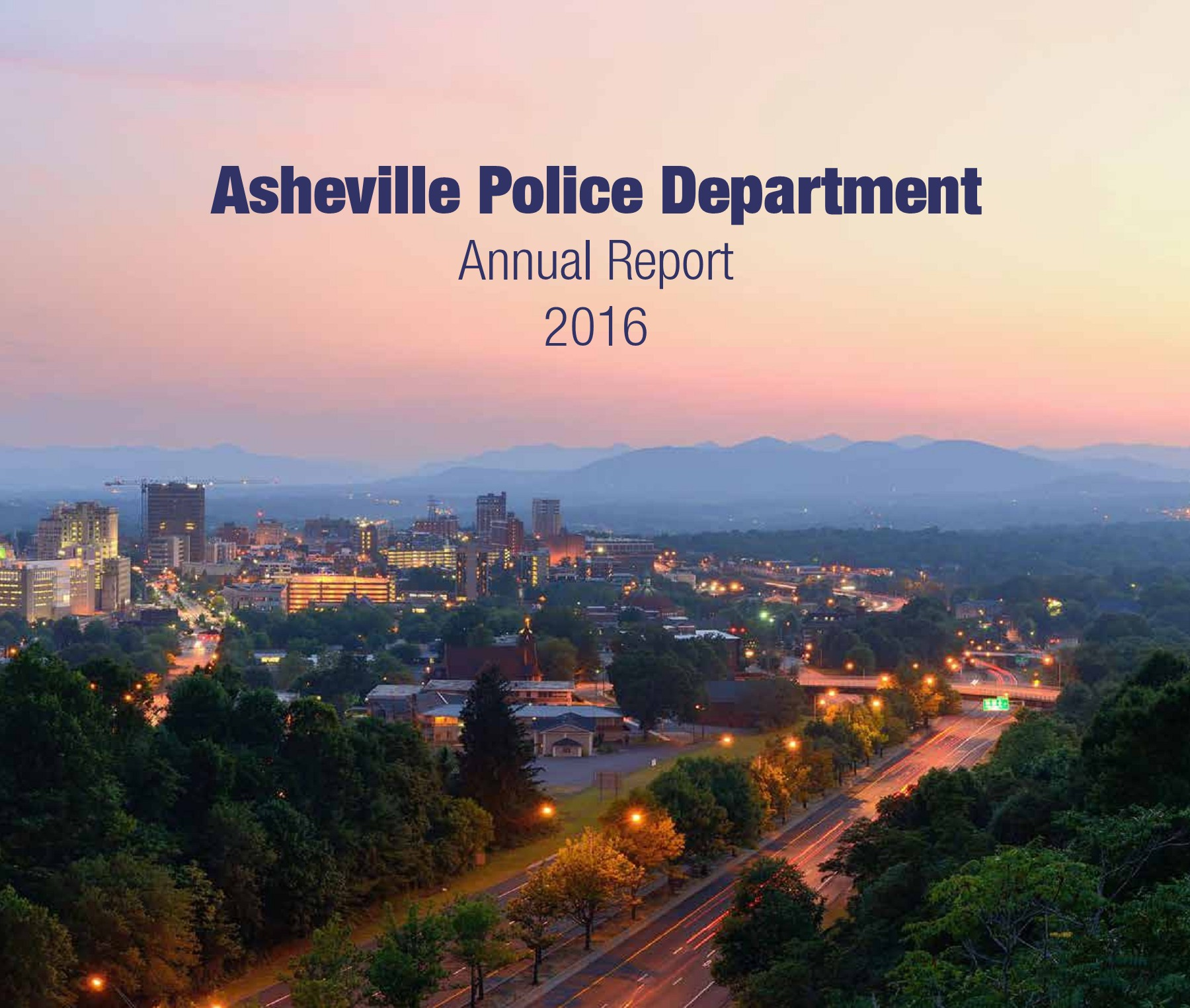 Asheville Police Department 2016 Annual Report Pages 1 - 28 - Text