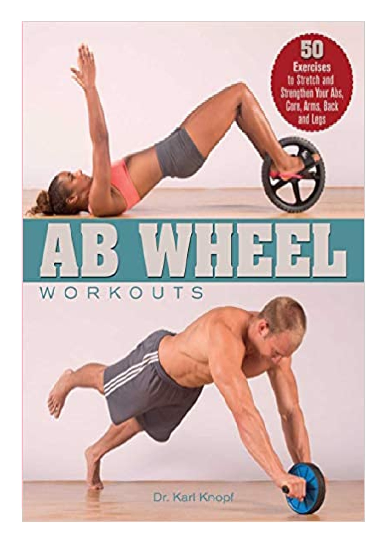 PDF Free Ab Wheel Workouts 50 Exercises to Stretch and Strengthen ...