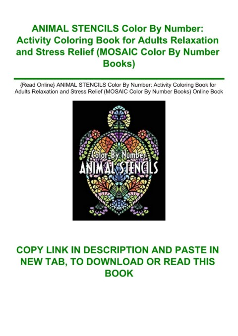 Read Online} ANIMAL STENCILS Color By Number Activity Coloring Book For  Adults Relaxation And Stress Relief (MOSAIC Color By Number Books) Online  Book
