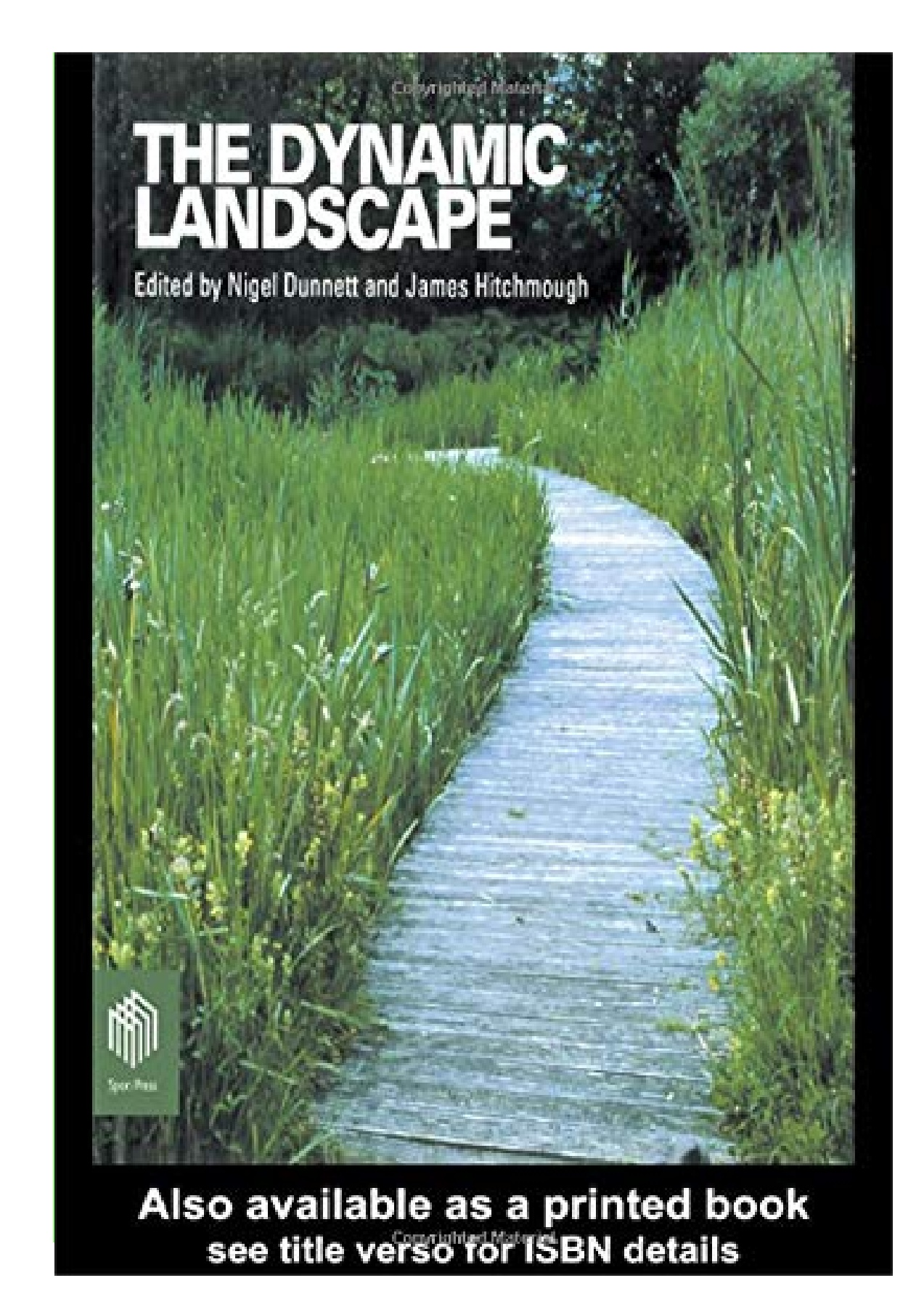 Pdf The Dynamic Landscape Design Ecology And Management Of Naturalistic Urban Planting Full