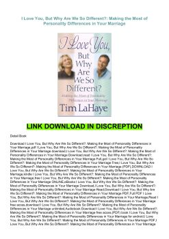 Download I Love You But Why Are We So Different Making The Most Of Personality Differences In Your Marriage Full