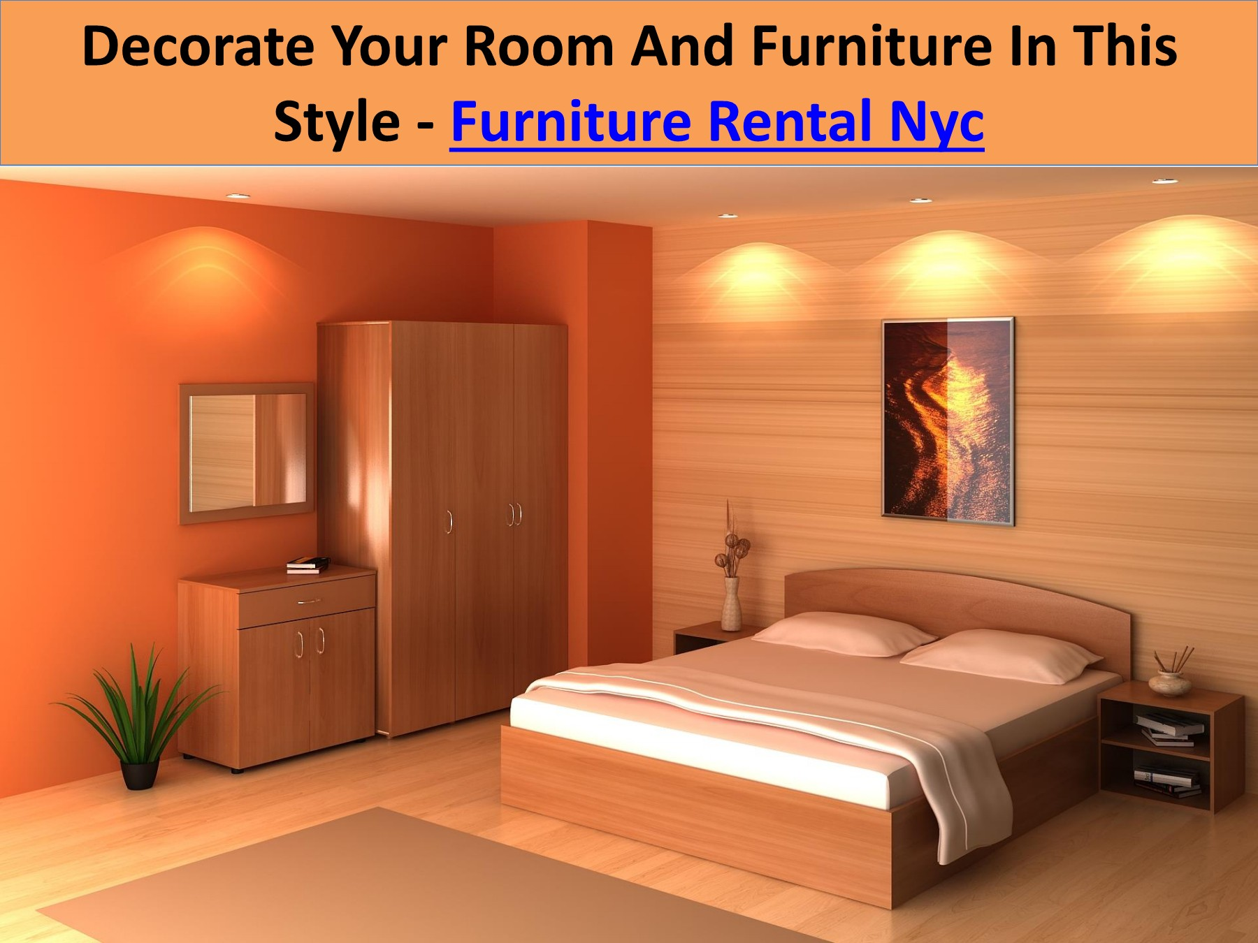 Decorate Your Room And Furniture In This Style Furniture Rental Nyc