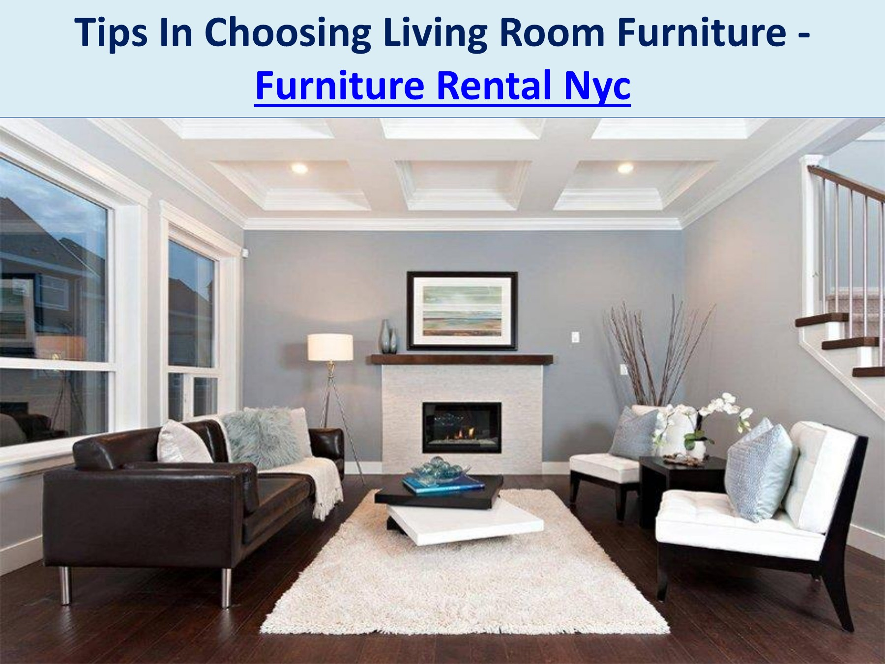 Tips In Choosing Living Room Furniture Furniture Rental Nyc