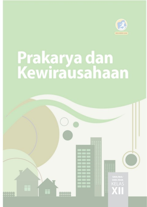 Prakarya Dan Kewirausahaan 12 18 62506 Pages 1 50 Text Version Anyflip