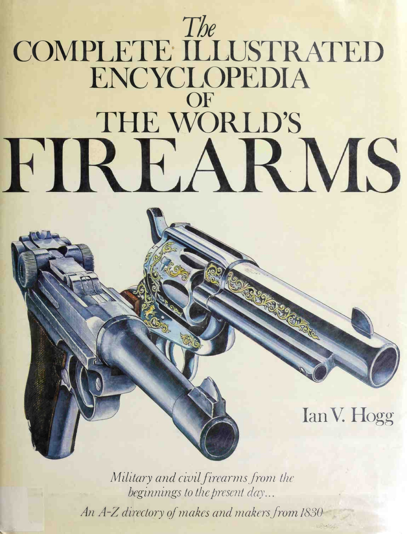 The Complete Illustrated Encyclopedia of the World%27s Firearms
