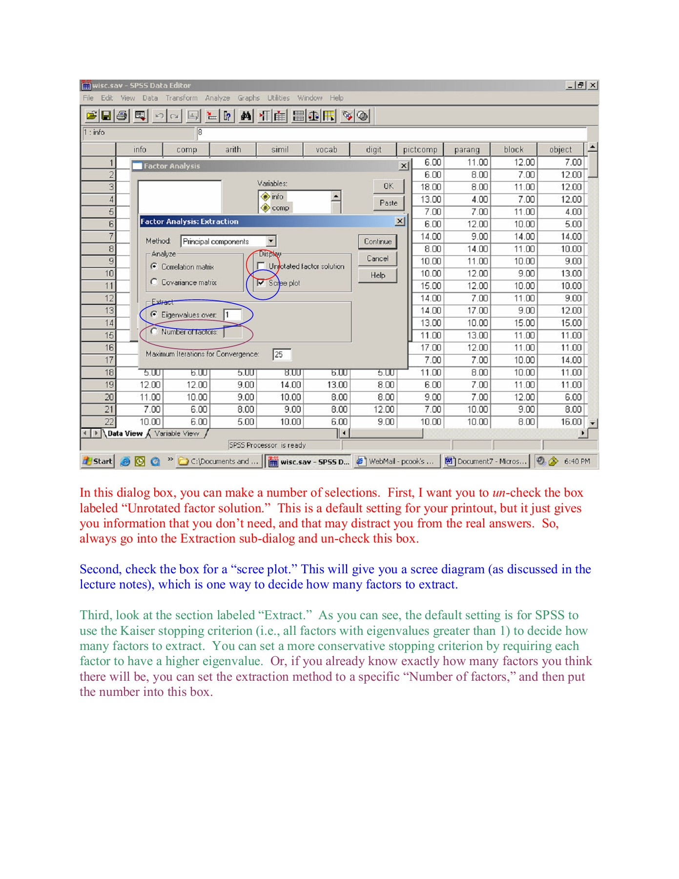 Factor Analysis in SPSS To conduct a Factor Analysis
