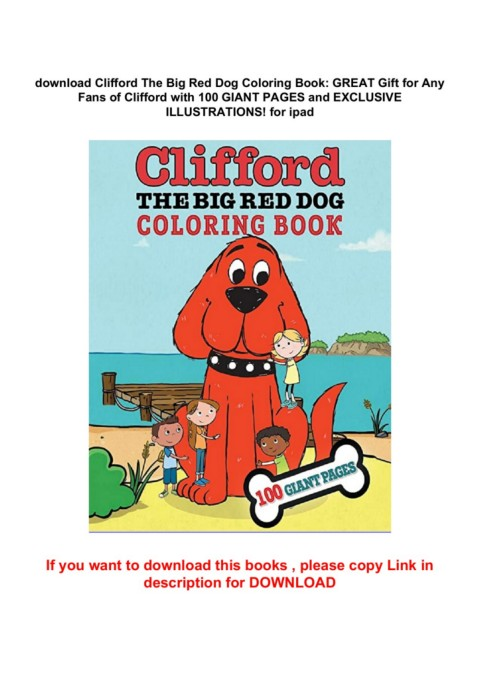 Download Clifford The Big Red Dog Coloring Book: GREAT Gift For Any Fans Of  Clifford With 100 GIANT PAGES And EXCLUSIVE ILLUSTRATIONS! For Ipad-Flip  EBook Pages 1 - 5AnyFlip AnyFlip