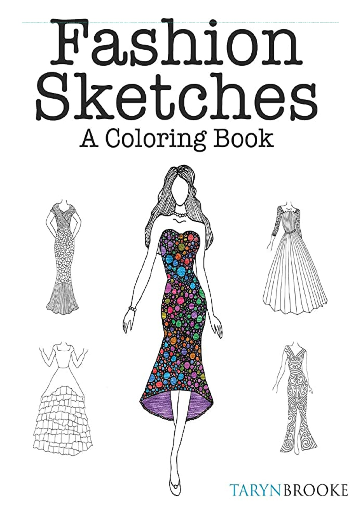 E Book Pdf Fashion Sketches A Coloring Book Fashion Inspired Adult Coloring Book Full Pages 1 3 Text Version Anyflip