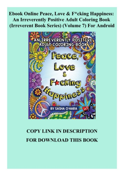 Ebook Online Peace Love Fcking Happiness An Irreverently Positive Adult Coloring Book Irreverent Book Series Volume 7 For Android Flip Ebook Pages 1 3 Anyflip Anyflip