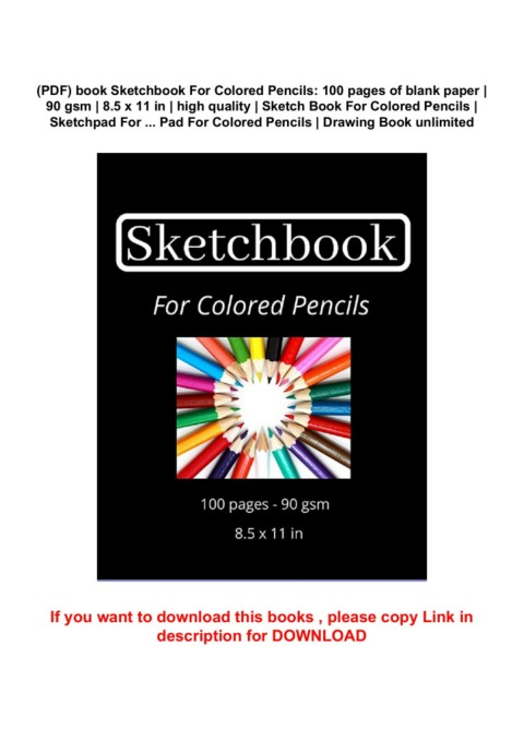 Pdf Book Sketchbook For Colored Pencils 100 Pages Of Blank Paper 90 Gsm 8 5 X 11 In High Quality Sketch Book For Colored Pencils Sketchpad For